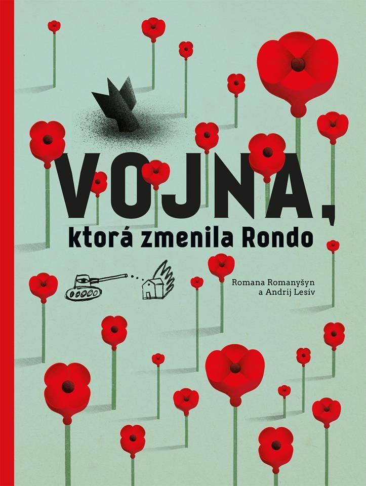 Vojna, ktorá zmenilo Rondo. Na Slovensku ju vydalo OZ Brak. FOTO - ART STUDIO AGRAFKA