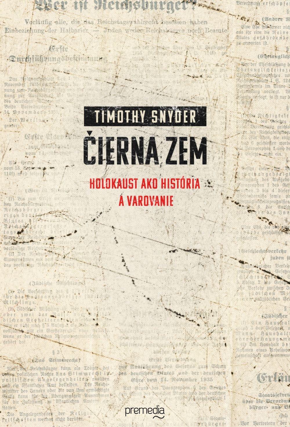 Kniha Čierna zem od Timothy Snydera vyjde aj v slovenčine začiatkom novembra. FOTO - PREMEDIA