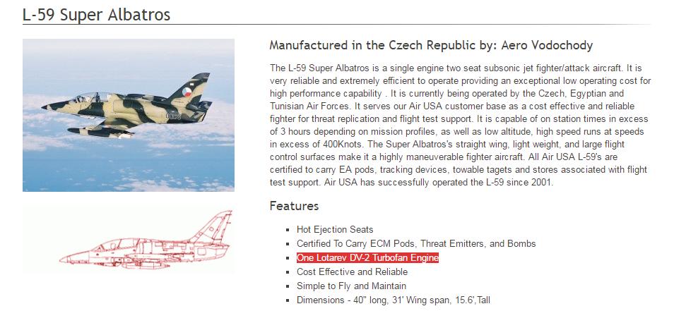 Lietadlá so slovenskými motormi vlastní podľa svojho webu aj firma Air USA - malo by ísť o tri kusy, ktoré kúpila od českej armády. Služby firmy využíva pri výcviku americká armáda, lietadlá môžu napríklad simulovať fiktívneho nepriateľa. Vo svojej flotile má firma i britské stroje Hawk či ruské stíhačky MiG-29.