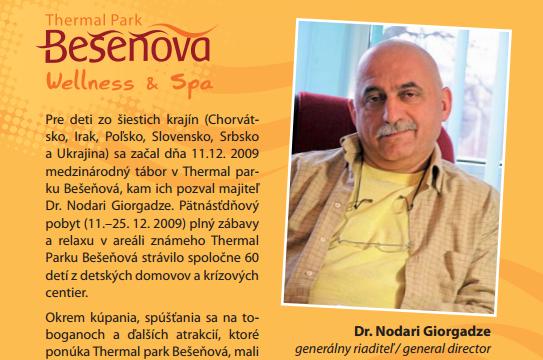 Termálne kúpaliská v Bešeňovej boli desať rokov spojené Giorgadzem, koncom roku 2014 sa rozhodol celý komplex predať.