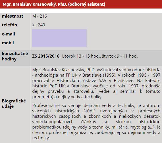 Profil Branislava Krasnovského na stránkach Katedry histórie Pedagogickej fakulty Univerzity Komenského. Koncom leta mu vyprší zmluva, o predĺženie už neprejavil záujem.