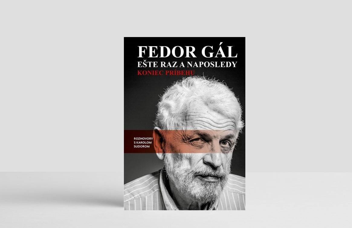 Fedor Gál: Ešte raz a naposledy; Koniec príbehu (Rozhovory s Karolom Sudorom)